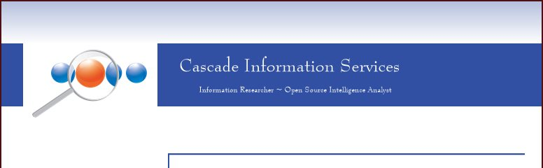 Cascade Information Services - Information Researcher ~ Open Source Intelligence Analyst